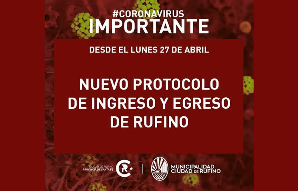 Nuevo protocolo para entrar y salir de Rufino