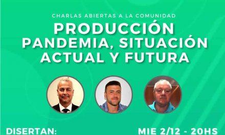 Producción, Pandemia, Situación actual y futura, charla abierta a la comunidad