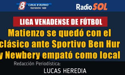 Matienzo se quedó con el clásico ante Sportivo Ben Hur y Newbery empató como local